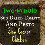 Pesto & Sun Dried Tomato Slow Cooker Chicken