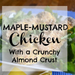 Maple-Mustard Almond Crusted Chicken