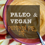 Paleo and Vegan Pumpkin Pie Dip