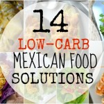14 Low-Carb Mexican Food Solutions