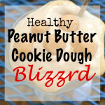 Healthy Peanut Butter Cookie Dough Blizzard