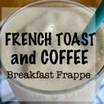 French Toast and Coffee Frappe