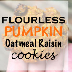Flourless Pumpkin Oatmeal Raisin Cookies