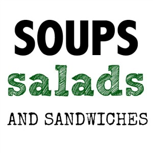 Soups salads and sandwiches