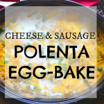 Cheese and Sausage Polenta Egg-Bake- & Le Creuset Stoneware Dish giveaway