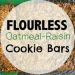 Flourless Oatmeal-Raisin Cookie Bars