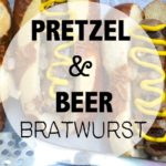 Pretzel and Beer Grilled Bratwurst
