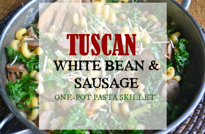 Tuscan White Bean and Sausage Pasta Skillet