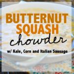 Butternut Squash Chowder with Kale, Corn and Italian Sausage