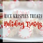 Rice Krispies® Treats- Holiday Trains
