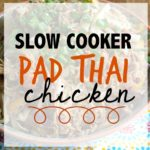 Slow Cooker Pad Thai Chicken