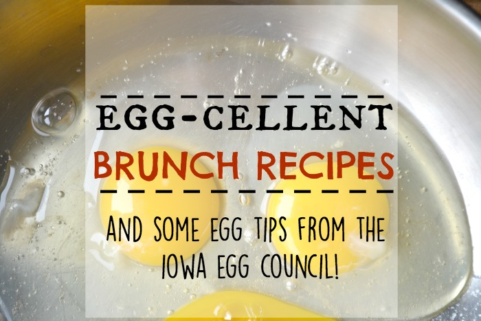 Egg-cellent Brunch Recipes- And Some Egg Tips From the Iowa Egg Council