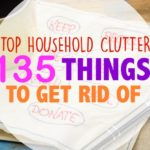 135 Things to recycle, donate or toss.