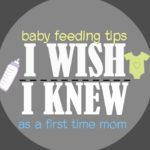 Baby Feeding Tips I Wish I knew As A First Time Mom