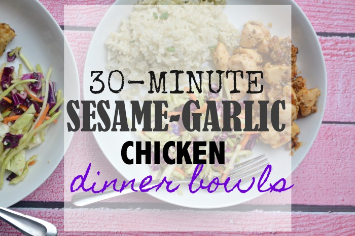 30- Minute Sesame-Garlic Chicken Dinner Bowls- With Ginger-Sesame Slaw