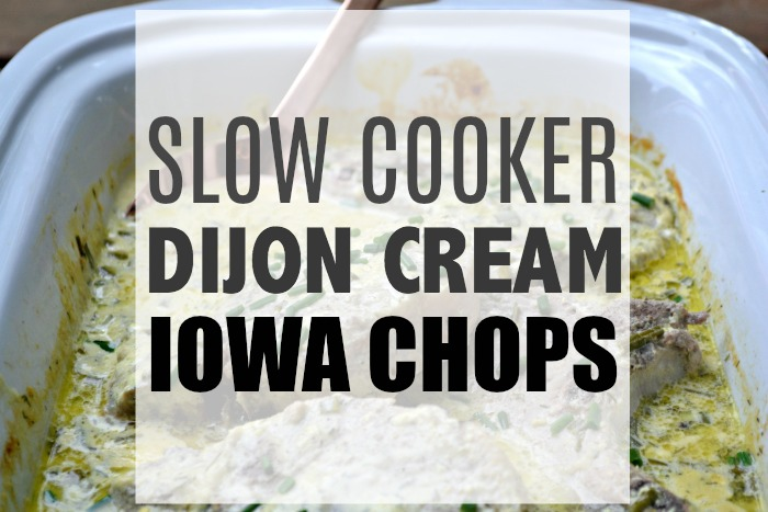 Slow Cooker Dijon Cream Iowa Chops