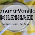 Vanilla-Banana Milkshake