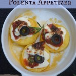 Easy Polenta Appetizer- And 10 ways to enjoy Polenta
