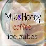 Milk and Honey- Coffee Ice Cubes