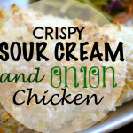 Crispy Sour Cream and Onion Chicken