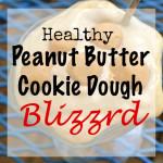 Healthy Peanut Butter Cookie Dough Blizzard