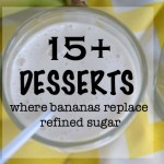 Dessert Recipes- where sugar is replaced with bananas
