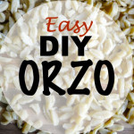 DIY Orzo Pasta- using kitchen shears + Video tutorial
