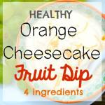 Orange Cheesecake Fruit Dip-With Ricotta Cheese