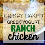 Crispy Baked Greek Yogurt Ranch Chicken