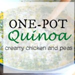 One-Pot Quinoa- Creamy Chicken and Peas