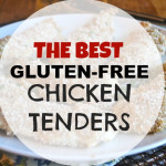 The Best Gluten-Free Chicken Tenders