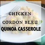 Chicken Cordon Bleu- Quinoa Casserole