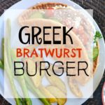 Greek Bratwurst Burger with roasted Greek Potatoes