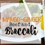 Mango & Ginger Beef and Broccoli