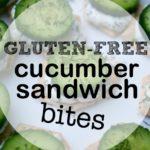 Gluten-Free Cucumber Sandwich Bites