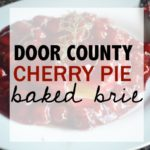 Door County Cherry Pie Baked Brie