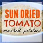 Sun Dried Tomato Mashed Potatoes