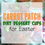 Carrot Patch Dirt Dessert Cups for Easter