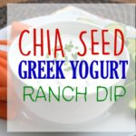 Chia Seed Greek Yogurt Ranch Dip