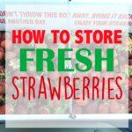 How to Store Fresh Strawberries & Video Tutorial