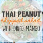 Thai Peanut Chopped Salad with Dried Mango