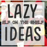 20 Lazy Elf on the Shelf Ideas