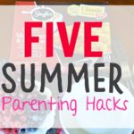 5 Summer Parenting Hacks