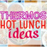 Hot lunch ideas for your child's thermos